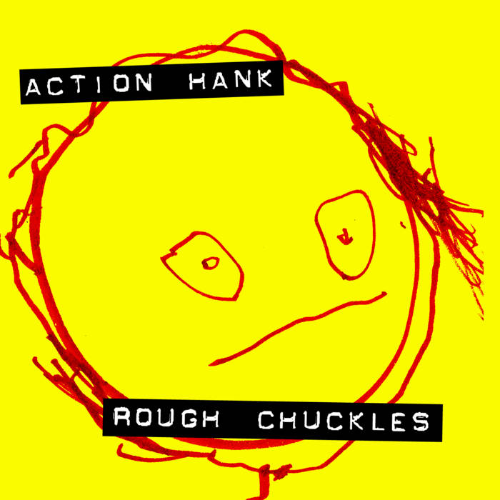 Action Hank - Rough Chuckles